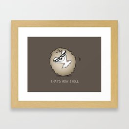 That's How I Roll Framed Art Print