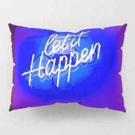 Let It Happen Pillow Sham