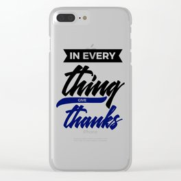In Everything, Give Thanks Clear iPhone Case