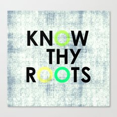 Know Thy Roots Canvas Print
