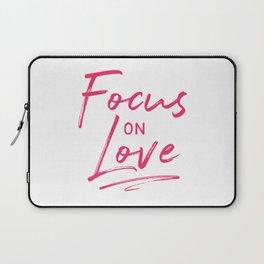 Focus on Love Laptop Sleeve