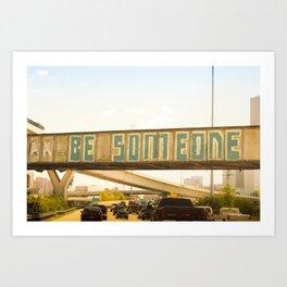 Be Someone Houston Kunstdrucke