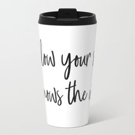 Follow your soul, it knows the way… Travel Mug