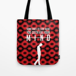 Kill Your Mind Tote Bag