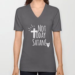 NOT TODAY SATAN CHRISTIAN FUNNY FAITH Unisex V-Neck