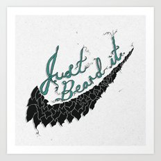 Just Beard it Art Print