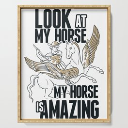 Pegasus - Look At My Horse, My Horse Is Amazing Serving Tray