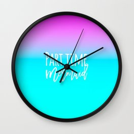 Modern summer part time mermaid typography pink blue gradient Wall Clock