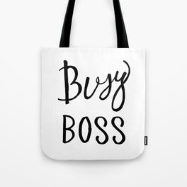 Busy boss Black and white hand lettering Tote Bag