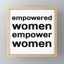 empowered women empower women Framed Mini Art Print