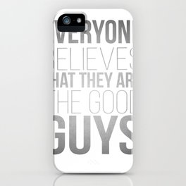 Who are really the good guys? iPhone Case