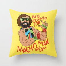 NO COUNTRY FOR MACHO MAN Throw Pillow