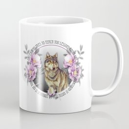 No Matter Who Tries To Teach You Lessons About Life Coffee Mug
