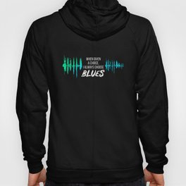 When Given a Choice, I Always Choose Blues Hoody