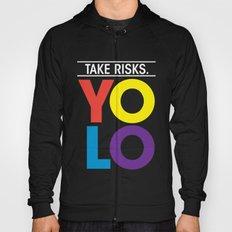 YOLO: Take Risks. Hoody