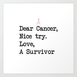 Nice Try, Cancer (Black Text) Art Print