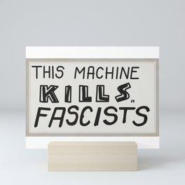 This machine kills fascists Mini Art Print