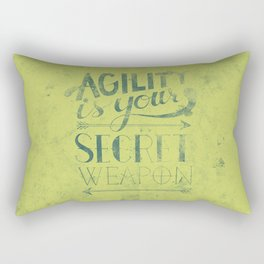 Agility is your secret weapon Rectangular Pillow