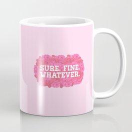 sure. fine. whatever. Coffee Mug