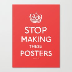 Stop Keep Calm Canvas Print