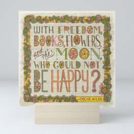 With Freedom, Books, Flowers, and the Moon, Who Could Not Be Happy? (Grow Free Series) Mini Art Print