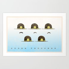 Super Troopers Art Print