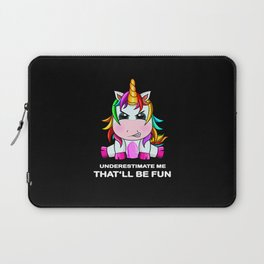 Underestimate me that will be fun unicorn gifts Laptop Sleeve