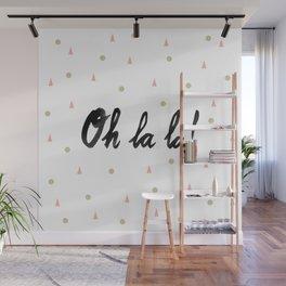 Oh La La! Wall Mural