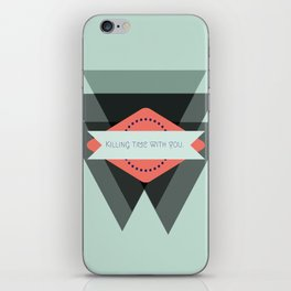Killing time with you.  iPhone Skin