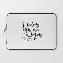 I belong with you you belong with me Sign Printable, Bedroom Quote Print, Digital Quote Print, Bedro Laptop Sleeve