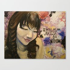 I Will Be An Artist or Nothing  Canvas Print