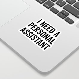 Personal Assistant Funny Quote Sticker