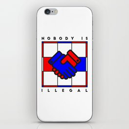 Nobody is illegal iPhone Skin