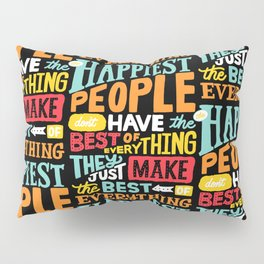 THE HAPPIEST PEOPLE x typography Pillow Sham