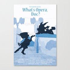What's Opera Doc? Canvas Print