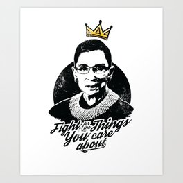 RBG Fight For The Things You Care About Kunstdrucke