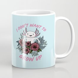 I don't want to grow up - cute axolotl Coffee Mug