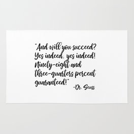 And will you succeed? Yes indeed, yes indeed! Rug