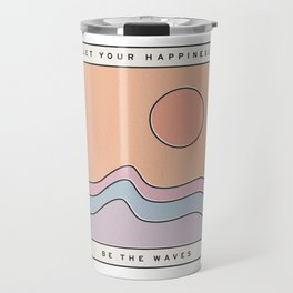 "Ocean Surf ""Let Your Happiness Be the Waves"" // Chill Retro Minimalist Colorful California Summer  Travel Mug"