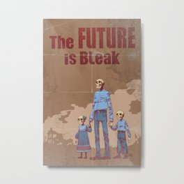 The Future is Bleak Propaganda Metal Print