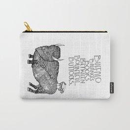 Buffalo Balances Books Between Bountiful Buttocks. Carry-All Pouch