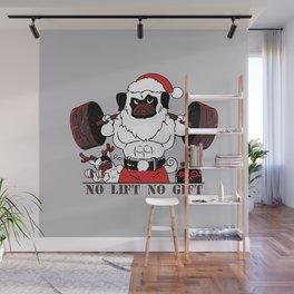 No Lift No Gift Wall Mural