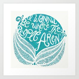 Where the People Aren't Art Print