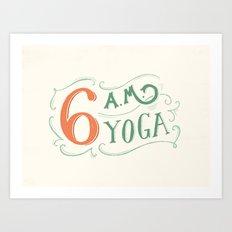 6AM Yoga Art Print