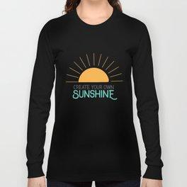 Create Your Own Sunshine Long Sleeve T-shirt