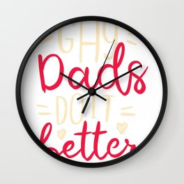 Gay Dads do it better Wall Clock