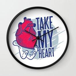 Take my heart Wall Clock