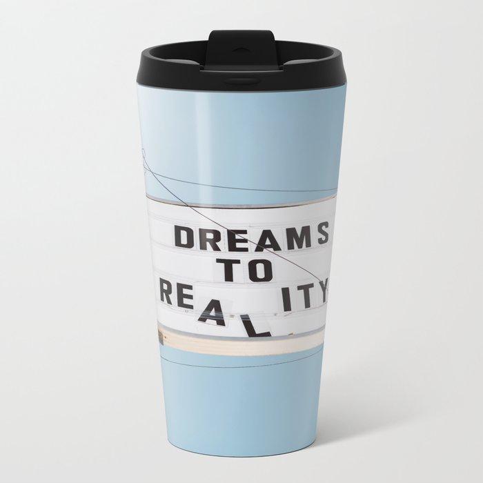 Dreams to Reality Metal Travel Mug