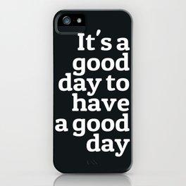 Good day | Black andwhite quotes | Iphone Quotes | Tumblr iPhone Case
