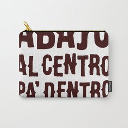 ARRIBA ABAJO AL CENTRO PA_ DENTRO T-SHIRT Carry-All Pouch